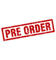 square grunge red pre order stamp vector image vector image