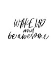 wake up and be awesome phrase vector image