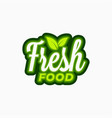 fresh food logo lettering fresh food with green vector image