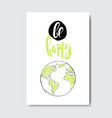 happy earth day cute hand drawn greeting card or vector image vector image