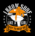 i know surf like a girl try to keep up surf quote vector image vector image