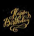 happy birthday beautiful greeting card with vector image vector image