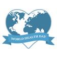 world health day globe in heart shape on white vector image