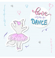cute romantic ballerina cat with slogan print vector image