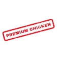 Premium Chicken Rubber Stamp vector image vector image