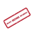 Burn Before Reading Grunge Rubber Stamp vector image vector image