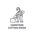 carpetner cutting wood line icon sign vector image vector image