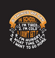 school quotes and slogan good for t-shirt 6 vector image vector image