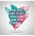 The best way Inspirational quote vector image vector image