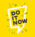 do it banner with text do it now for emotion vector image vector image