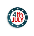 badge 4th july isolated on white vector image
