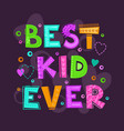 best kid ever vector image