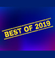 best of 2019 grunge stamp seal on gradient vector image vector image