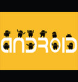 creative word concept android mascot activities vector image