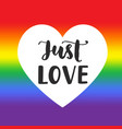 just love inspirational gay pride poster vector image vector image