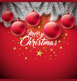 merry christmas with ornamental ball vector image