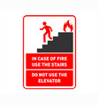red fire safety sign - use stairs not elevator vector image