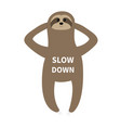 sloth laying on floor slow down cute cartoon vector image
