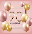 template 90 years anniversary background with vector image vector image