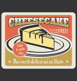 cheesecake dessert for pastry retro poster vector image vector image