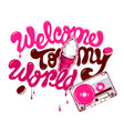 weclome to my world vector image vector image