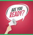 are you ready retro speech balloon vector image vector image