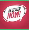 register now cartoon speech bubble vector image vector image