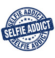 selfie addict blue grunge stamp vector image vector image