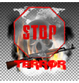 stop terror in the fire smoke and skull world map vector image vector image