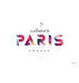 welcome to paris france card and letter design vector image