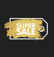 gold brush tag abstract background super sale vector image vector image