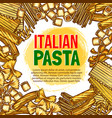 pasta and italian macaroni sketch poster vector image vector image