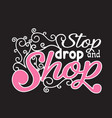 shopping quotes and slogan good for t-shirt stop vector image vector image