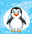 cartoon penguin hello vector image
