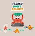 eco poster stop pollution with angry crab vector image vector image