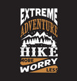 hike quote and saying good for print design vector image vector image