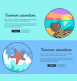 set banners dedicated to summer adventures vector image