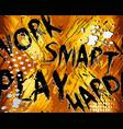 work smart play hard abstract grunge seamless vector image