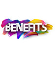 benefits poster sign with colorful brush strokes vector image vector image