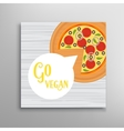Go vegan Vegetarian pizza healthy lifestyle vector image