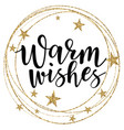 warm wishes lettering vector image