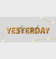 beat yesterday motivational inscription vector image