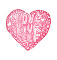 hand drawn lettering quote-love yourself with vector image vector image