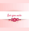 love you more vector image