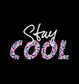 with stay cool slogan with leopard skin t-shirt vector image vector image