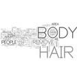 what body hair do you remove text word cloud vector image vector image
