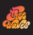 free waves handwritten lettering made in 90s vector image vector image