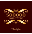 gold 500000 followers badge over brown vector image vector image