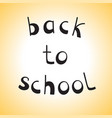 hand drawn sketch back to school vector image vector image