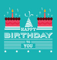 happy birthday card invitation cakes hat green vector image